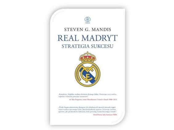 """Real Madryt. Strategia sukcesu"" książka Steve'a G. Mantisa już w księgarniach"