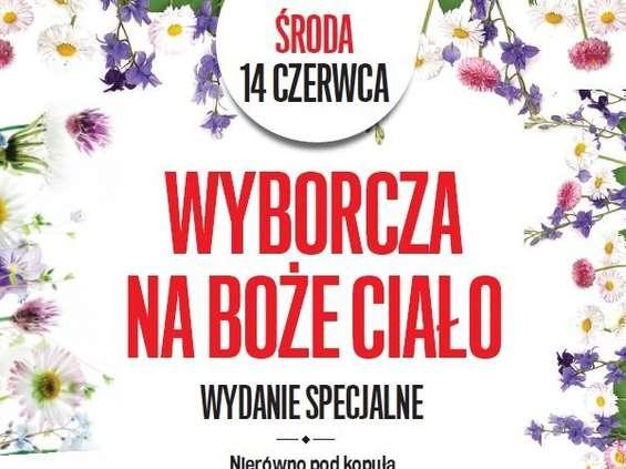 """""""Gazeta Wyborcza"""" na Boże Ciało wsparta kampanią"""