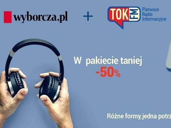 """""""Gazeta Wyborcza"""" i Tok FM w pakiecie"""