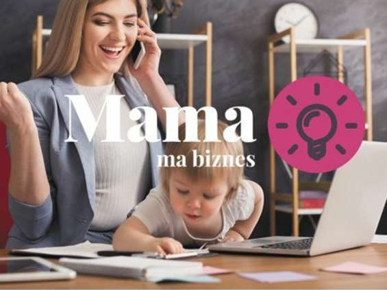 """Mama ma biznes - nowa akcja """"M jak Mama"""""""