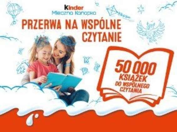 """Kinder rusza z akcją """"Przerwa na wspólne czytanie"""""""