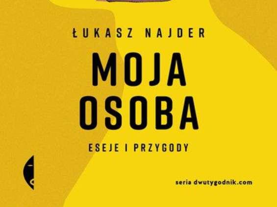 Łukasz Najder: Moja osoba [recenzja]