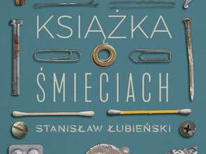 """Stanisław Łubieński, """"Książka o śmieciach"""" [recenzja]"""