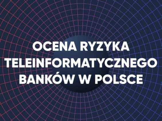 WebTotem: polskie banki mają problemy z bezpieczeństwem w sieci