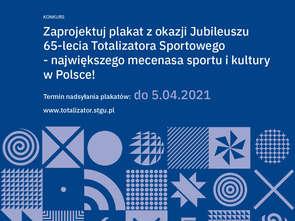 Startuje konkurs na plakat z okazji 65-lecia Totalizatora Sportowego