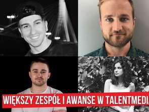 Większy zespół i awanse w TalentMedia