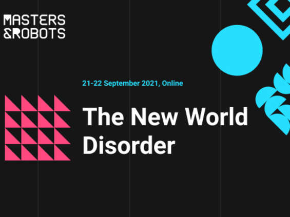 """Technologia w Nowym Świecie - 5. edycja konferencji Masters&Robots """"The New World Disorder"""""""