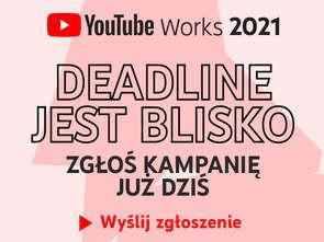 YouTube Works Awards - zgłoszenia przedłużone do 19 września